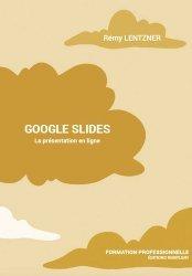 Dernières parutions sur Logiciels de bureautique, Google Slides. La présentation en ligne