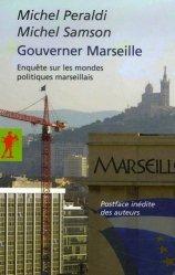 Dernières parutions dans La Découverte/Poche, Gouverner Marseille. Enquête sur les mondes politiques marseillais https://fr.calameo.com/read/000015856623a0ee0b361