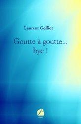Dernières parutions sur Témoignages, Goutte à goutte... bye !