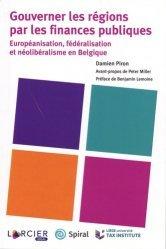 Dernières parutions sur Finances publiques, Gouverner les régions par les finances publiques. Européanisation, fédéralisation et néolibéralisme en Belgique