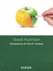 Dernières parutions sur Nutrition - Pratiques alimentaires, Good Nutrition: Perspectives for the 21st Century