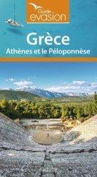 Dernières parutions dans Guide Evasion, Grèce. Le Péloponnèse, Athènes, Delphes