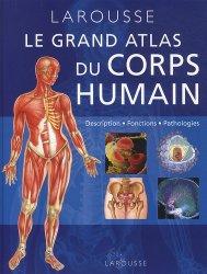 Souvent acheté avec Le guide médical-santé du voyageur, le Grand Atlas du Corps Humain