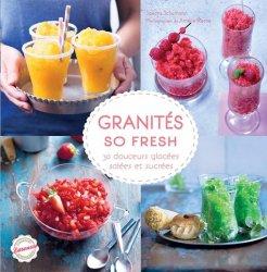 Dernières parutions sur Glaces et sorbets, Granités so fresh. 30 douceurs glacées, salées et sucrées