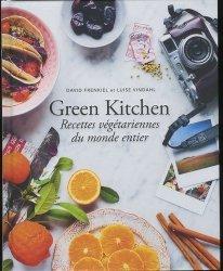 Dernières parutions dans Arts culinaires, Green Kitchen. Recettes végétariennes du monde entier
