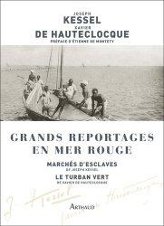 Dernières parutions sur Récits de voyages-explorateurs, Grands reportages en mer Rouge. Marchés d'esclaves ; Le Turban vert