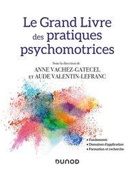 Dernières parutions sur Ergothérapie - Psychomotricité - Podologie, Grand manuel des pratiques psychomotrices