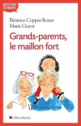 Dernières parutions sur Grands-parents, Grands-parents, le maillon fort