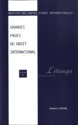 Dernières parutions sur Droit international public, Grandes pages du droit international. Volume 6, L'étranger