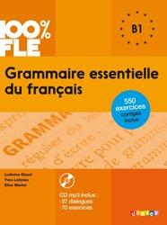 Dernières parutions dans 100% FLE, Grammaire Essentielle du Français B1