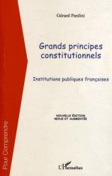 Dernières parutions dans Pour comprendre, Grands principes constitutionnels. Institutions publiques françaises, 2e édition revue et augmentée