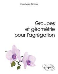 Dernières parutions sur Capes - Agreg, Groupes et géometrie pour l'agrégation