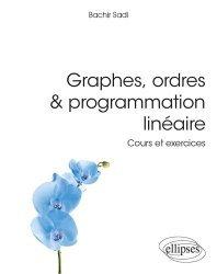 Dernières parutions sur Mathématiques appliquées, Graphes, ordres & programmation linéaire