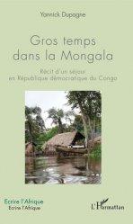 Dernières parutions dans Ecrire l'Afrique, Gros temps dans la Mongala. Récit d'un séjour en République démocratique du Congo