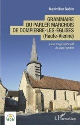 Dernières parutions sur Linguistique, Grammaire du parler marchois de Dompierre-les-Eglises