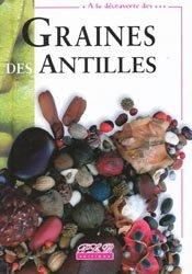 Dernières parutions dans À la découverte des ..., Graines des Antilles