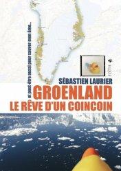 Dernières parutions dans Grands voyageurs, Groenland, le rêve d'un coincoin. Et peut-être aussi pour sauver mon âme