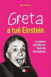 Dernières parutions sur Écologie - Environnement, Greta a tué Einstein