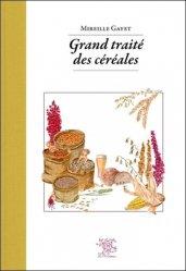 Dernières parutions sur Histoire des plantes et de la botanique, Grand traité des céréales