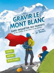 Dernières parutions sur Alpinisme - Escalade - Trail - Randos, Gravir le Mont-Blanc sans inquiéter ses parents
