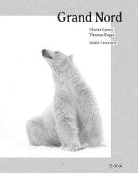 Dernières parutions sur Nature - Jardins - Animaux, Grand Nord