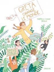 Dernières parutions sur Pour les enfants, Greta change le monde
