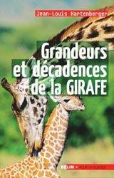 Souvent acheté avec Les Girafes, le Grandeurs et décadences de la Girafe
