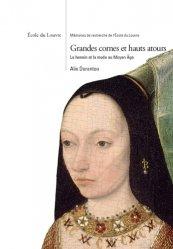 Dernières parutions sur Histoire de la mode, Grandes cornes et hauts atours. Le hennin et la mode au Moyen Age