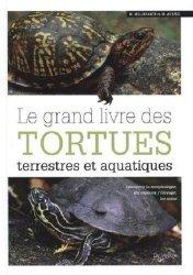 Souvent acheté avec Les tortues 'de jardin', le Grand livre des tortues terrestres et aquatiques
