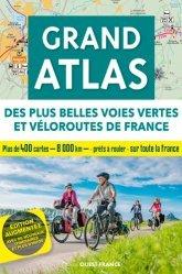 Dernières parutions sur Voyage en France, Grand atlas des plus belles voies vertes et véloroutes de France