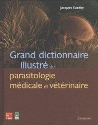 Dernières parutions sur Parasitologie - Mycologie, Grand dictionnaire illustré de parasitologie médicale et vétérinaire