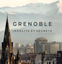 Dernières parutions sur Auvergne Rhône-Alpes, Grenoble insolite et secrète