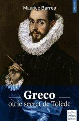 Dernières parutions sur Essais biographiques, Greco ou le secret de Tolède