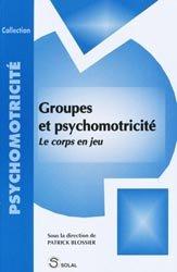 Souvent acheté avec La danse dans le processus thérapeutique, le Groupes et psychomotricité