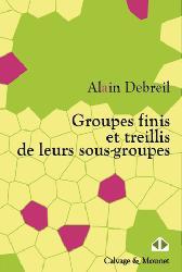 Dernières parutions sur Mathématiques fondamentales, Groupes finis et treillis de leurs sous-groupes