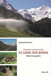 Dernières parutions sur Guides Suisse, Grandes randonnees Le long des Bisses. Valais rive gauche
