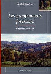 Souvent acheté avec Les résineux Tome 2, le Groupements forestiers - Guide et modèle de statuts