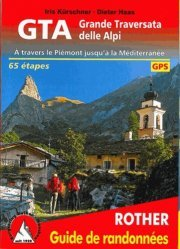Dernières parutions dans Guide de randonnées, Grande traversata delle Alpi. Traversée du Piémont en 65 jours jusqu'à la Méditerranée, Edition bilingue français-italien