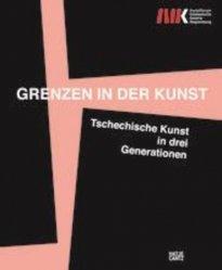 Dernières parutions sur Monographies, Grenzen in der Kunst Tschechische Kunst in drei Generationen