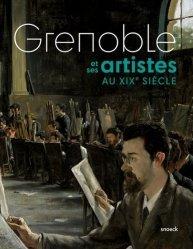Dernières parutions sur Musées, Grenoble et ses artistes au XIXe siècle