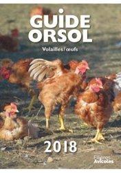 Dernières parutions sur Élevage des volailles, Guide Orsol Volailles et Oeufs  2018