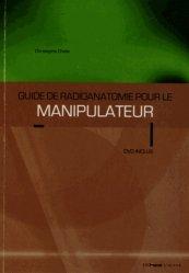 Dernières parutions sur Manipulateur radio, Guide de radioanatomie pour le manipulateur Tome 1