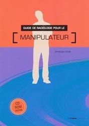 Souvent acheté avec Guide de radioanatomie pour le manipulateur Tome 1, le Guide de radiologie pour le manipulateur