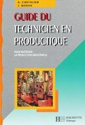 Souvent acheté avec Guide des normes et conventions de représentation graphique, le Guide du technicien en productique