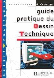 Dernières parutions sur Dessin industriel, Guide pratique du dessin technique
