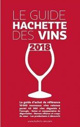 Nouvelle édition Guide Hachette des vins 2018