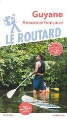 Dernières parutions sur Dom-Tom, Guide du Routard Guyane