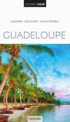 Dernières parutions sur Dom-Tom, Guide Voir Guadeloupe