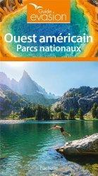 Dernières parutions sur Amérique, Guide Evasion Parcs nationaux Ouest Américain