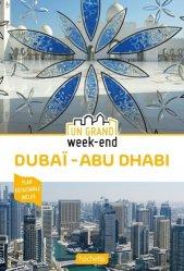 Nouvelle édition Guide Un Grand Week-End à Dubai et Abu Dhabi